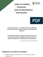 Análise do trabalho Pesquisas Avaliação de desempenho Intervenções