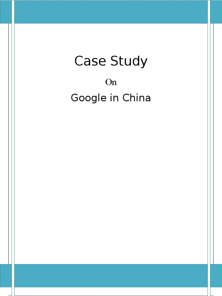google in china case study questions Its competitors, the case questions the brands and branding samsung in india: this case study's primary objective is to.