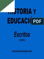 Historia y educacion_ escritos. - Rodriguez Ben, Jose Antonio