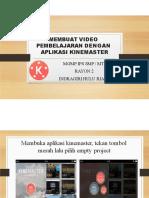 MEMBUAT VIDEO PEMBELAJARAN DENGAN KINEMASTER-dikonversi.pptx