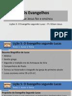 Evangelhos - Lições 5 e 6