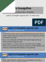 Evangelhos - Lições 9 e 10