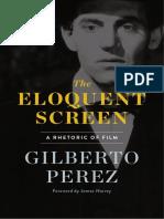 The Eloquent Screen_ A Rhetoric - Gilberto Perez