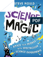 Science_is_Magic_-_Amaze_your_Friends_with_Spectacular_Science_Experiments_by_Steve_Mould.pdf