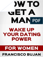 HOW TO GET A MAN - WAKE UP YOUR DATING POWER - FOR WOMEN