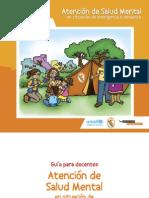 Guía para docentes en atención de salud mental en situación de emergencia o desastre.