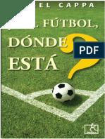 LIBRO ANGEL-CAPPA-Y-DONDE-ESTA-EL-FUTBOL-pdf.pdf
