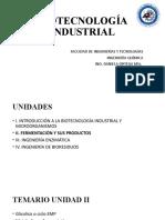 BIOTECNOLOG__A-INDUSTRIAL.-Unidad-II.pptx; filename= UTF-8''BIOTECNOLOGÍA-INDUSTRIAL.-Unidad-II (1)