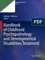[Autism and Child Psychopathology Series] Johnny L. Matson (eds.) -  Handbook of Childhood Psychopathology and Developmental Disabilities Treatment  (2017, Springer International Publishing).pdf