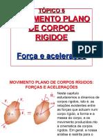 Aula 12 - Dinámica de Corpos RÃ_gidos. Força e Aceleração