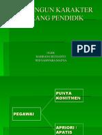 MEMBANGUN KARAKTER SEORANG PENDIDIK(2).ppt