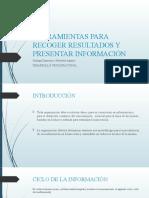 HERRAMIENTAS PARA RECOGER RESULTADOS Y PRESENTAR INFORMACIÓN
