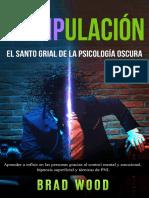 Manipulación_ El santo grial de la Psicología Oscura - Aprender a influir en las personas gracias al Control Mental y Emocional, Hipnosis superficial y técnicas de PNL (Spanish Edition)