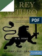 El rey Arturo El Guerrero de Occidente - M K Hume.pdf