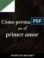 Como Permanecer En El Primer Amor - Marcos Brunet