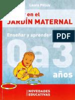 Educar en el JARDÍN MATERNAL ( Enseñar y Aprender de 0 a 3 Años )Laura Pitluk.