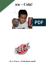 ¡La Coca-Cola hace mal!