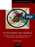 (The History and Theory of International Law) FITI SINCLAIR, GUY - TO REFORM THE WORLD _ international organizations and the making of modern states-Oxford University Press (2017)