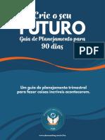 CRIE SEU FUTURO - Guia de Planejamento Para 90 Dias