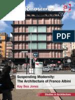 (Ashgate Studies in Architecture) Kay Bea Jones - Suspending Modernity_ the Architecture of Franco Albini-Ashgate Publishing (2013)