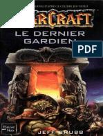 Warcraft T3 - Le Dernier Gardien - Jeff Grubb