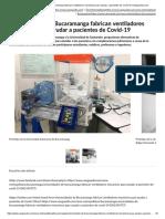 Universidades de Bucaramanga fabrican ventiladores mecánicos para ayudar a pacientes de Covid-19 _ Vanguardia.com