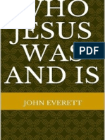 Who Jesus Was and Is