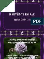 CHICO XAVIER - MANTÉM-TE EM PAZ