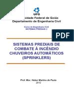 SISTEMAS PREDIAIS DE COMBATE À INCÊNDIO CHUVEIROS AUTOMÁTICOS (SPRINKLERS)
