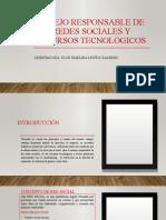MANEJO RESPONSABLE DE TUS REDES SOCIALES Y  RECURSOS.pptx