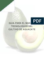 GUIA PARA EL MANEJO TECNOLOGICO DEL CULTIVO DE AGUACATE.pdf
