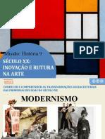 mh9 9.2 Século XX - inovação e rutura na arte (1).pptx