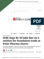 SEBI slaps Rs 50 lakh fine on 6 entities for fraudulent trade in Polar Pharma shares- The New Indian Express