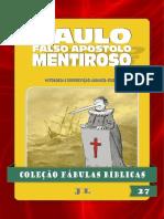 Coleção Fábulas Bíblicas Volume 27 - Paulo, Falso Apóstolo Mentiroso.pdf