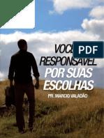 Você é responsável por suas escolhas - Pr. Márcio Valadão