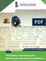 BARROS, Susane; et.all. Princípios e Técnicas para Elaboração de Textos Acadêmicos Pensando na Pós-Graduação, Salvador Universidade Federal da Bahia, 2017.
