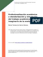 Maria Teresa de Sierra Nieves (2007). Profesionalizacion academica o standarizacion y simulacion del trabajo academico en el imaginario d (..)