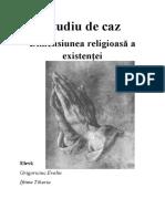 Studiu de Caz - Dimensiunea Religioasa a Existentei