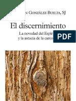 GONZÁLEZ BUELTA, B., El discernimiento. La novedad del Espíritu y la astucia de la carcoma, 2019 [Texto]