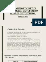 SESION N°6 - MECANISMOS Y CINETICA DEL PROCESO DE TOSTACION HORNOS DE TOSTACION