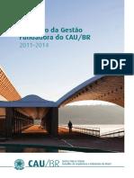 Relatório da Gestãoo Fundadora do CAU/BR (2011-2015)