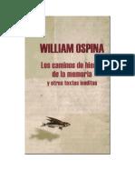 Ospina William - Los Caminos De Hierro De La Memoria Y Otros Textos Ineditos