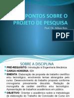 SLIDES_PONTOS_SOBRE_O_PROJETO_DE_PESQUISA