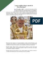Por Que o Povo Católico Chora a Morte de Dom Henrique