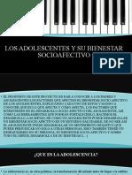 LOS ADOLESCENTES Y SU BIENESTAR SOCIOAFECTIVO.pptx