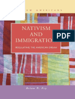 Brian N. Fry-Nativism and Immigration_ Regulating the American Dream (New Americans_ Recent Immigration and American Society) (2006)