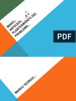Marco Teórico, Antecedentes y Planteamiento del Problema.pptx