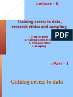 Gaining Access to Data, Research Ethics and Sampling 6