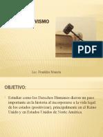 POSITISMO; POSITIVACIÓN DE LOS DERECHOS HUMANOS TRADICIÒN INGLESA Y NORTEAMERICANA.