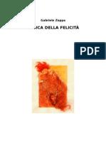 Gabriele Zuppa, LOGICA DELLA FELICITÀ